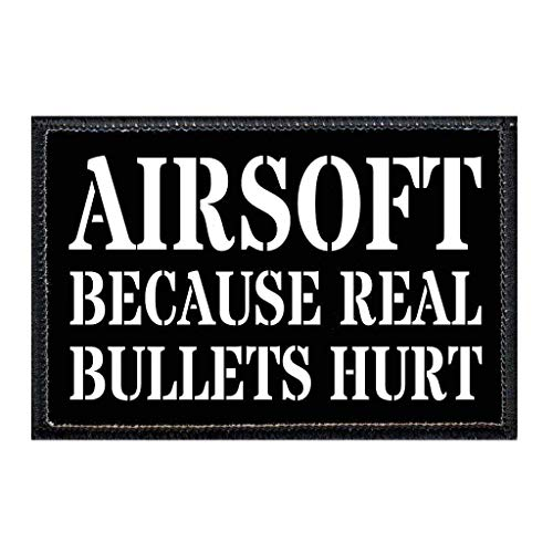 P PULLPATCH Airsoft Patch 1 Airsoft - Because Real Bullets Hurt Morale Patch | Hook and Loop Attach for Hats