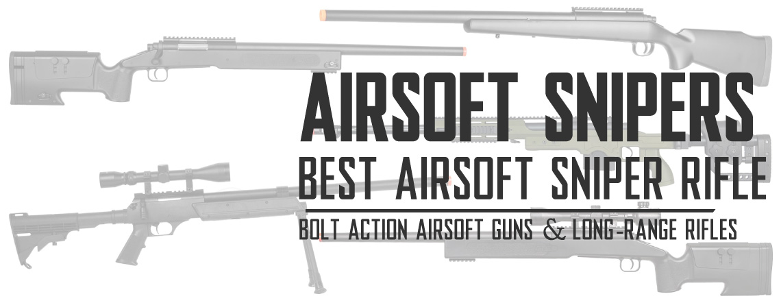 Best Airsoft Sniper Rifle - Bolt Action Spring Airsoft Guns