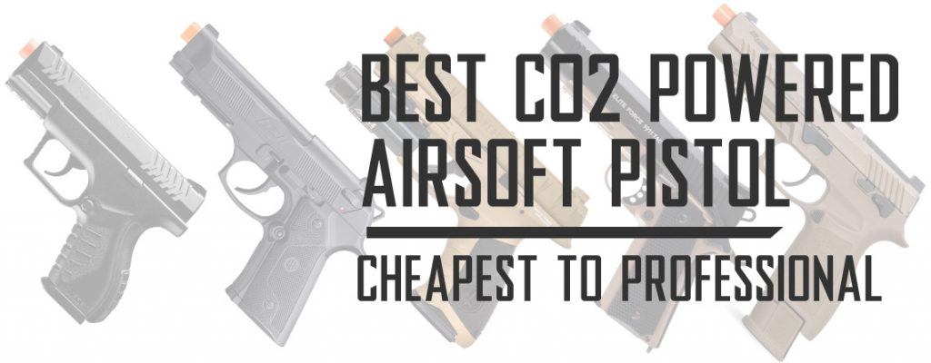 Best CO2 Airsoft Pistol Cheapest to Professional