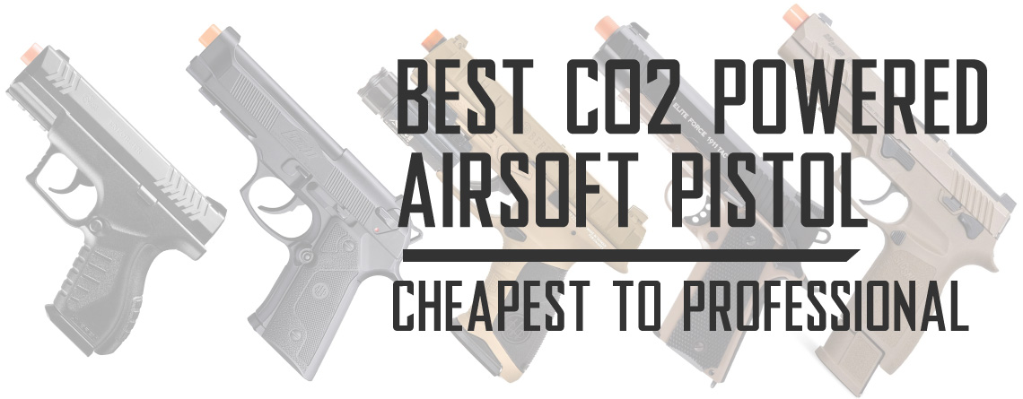 Best CO2 Airsoft Pistol – Cheapest to Professional