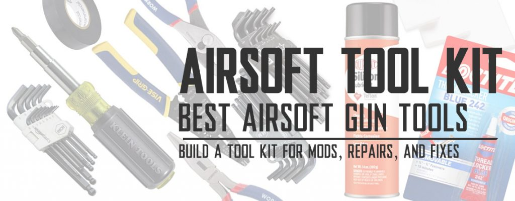 Best Tools For Working on Airsoft Guns