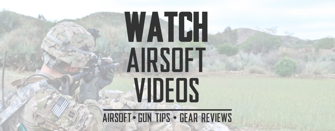 Watch YouTube Airsoft Videos and Airsoft Gun Review Guides