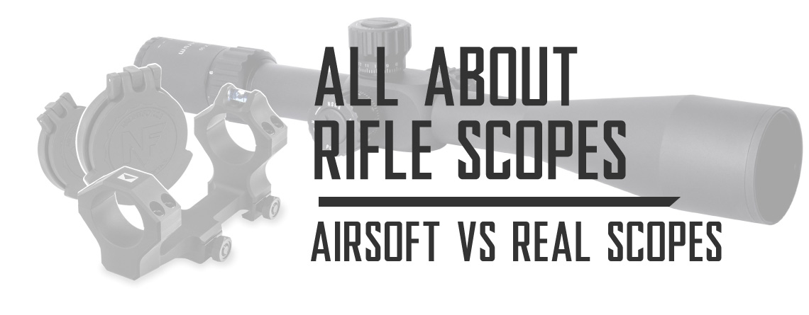 All About Rifle Scopes Mounts and Airsoft Gun Scopes Versus Real Rifle Scopes