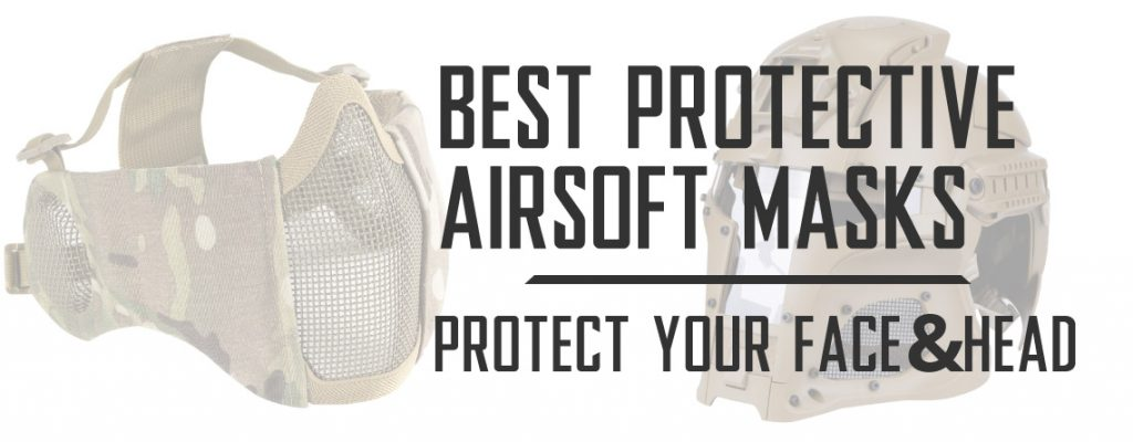 Best Airsoft Masks and Face Protection