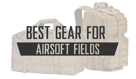 Airsoft Gear to Use at Airsoft Fields