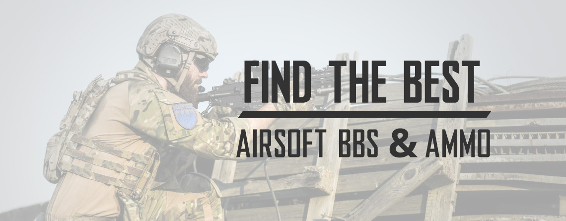 Best Airsoft BBs and Airsoft Ammo for Airsoft Guns