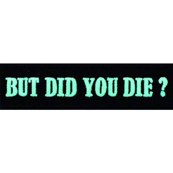 Graphic Dust Airsoft Morale Patch 3 Graphic Dust {Glow in The Dark} But Did You Die Embroidered Iron On Patch Funny Patch