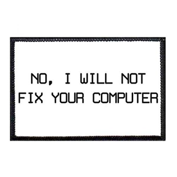 P PULLPATCH Airsoft Morale Patch 1 No, I Will Not Fix Your Computer Morale Patch | Hook and Loop Attach for Hats, Jeans, Vest, Coat | 2x3 in | by Pull Patch