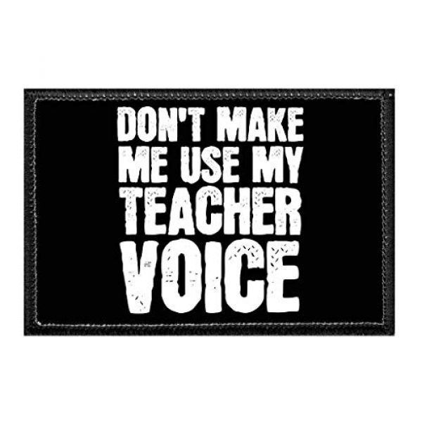 P PULLPATCH Airsoft Morale Patch 1 Don't Make Me Use My Teacher Voice - Black Background Morale Patch | Hook and Loop Attach for Hats, Jeans, Vest, Coat | 2x3 in | by Pull Patch
