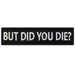 EmbTao Airsoft Morale Patch 1 But Did You Die Morale Tactical Patch Embroidered Applique Fastener Hook & Loop Emblem