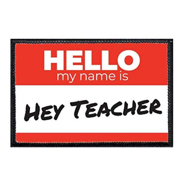 P PULLPATCH Airsoft Morale Patch 1 Hello My Name is Hey Teacher Red Morale Patch | Hook and Loop Attach for Hats, Jeans, Vest, Coat | 2x3 in | by Pull Patch