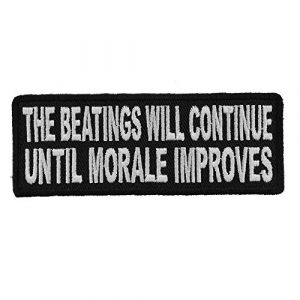 Ivamis Trading Airsoft Morale Patch 1 The Beatings Will Continue Until Morale Improves Patch - 4x1.5 inch. Embroidered Iron on Patch