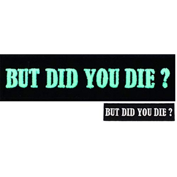 Graphic Dust Airsoft Morale Patch 1 Graphic Dust {Glow in The Dark} But Did You Die Embroidered Iron On Patch Funny Patch