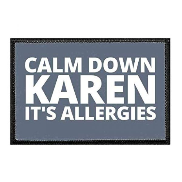 P PULLPATCH Airsoft Morale Patch 1 Calm Down Karen It's Allergies | Hook and Loop Attach for Hats, Jeans, Vest, Coat | 2x3 in | by Pull Patch