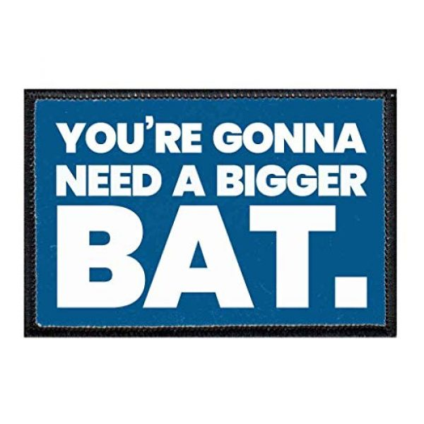P PULLPATCH Airsoft Morale Patch 1 You're Gonna Need A Bigger Bat Blue Morale Patch | Hook and Loop Attach for Hats, Jeans, Vest, Coat | 2x3 in | by Pull Patch