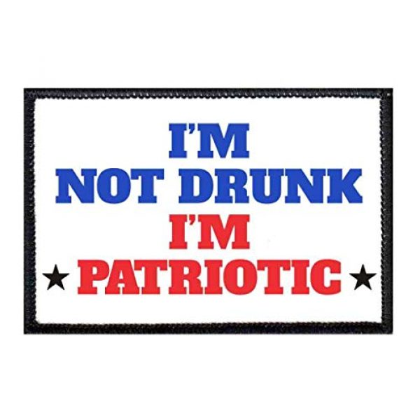 P PULLPATCH Airsoft Morale Patch 1 I'm Not Drunk I'm Patriotic Morale Patch | Hook and Loop Attach for Hats, Jeans, Vest, Coat | 2x3 in | by Pull Patch