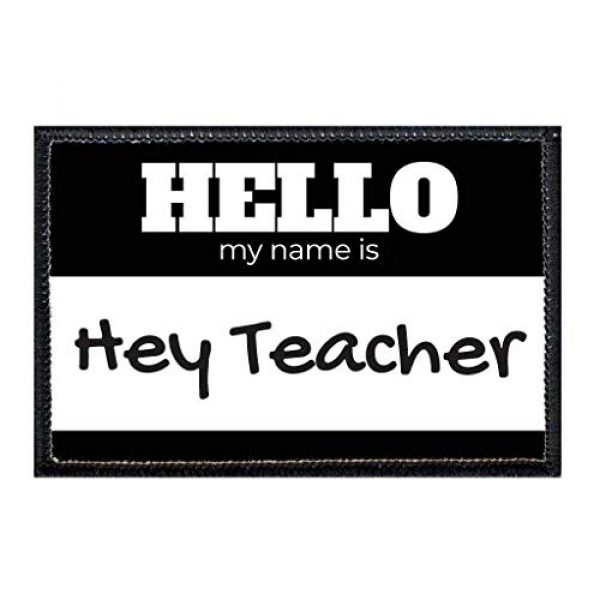 P PULLPATCH Airsoft Morale Patch 1 Hello My Name is Hey Teacher Black Morale Patch   Hook and Loop Attach for Hats, Jeans, Vest, Coat   2x3 in   by Pull Patch