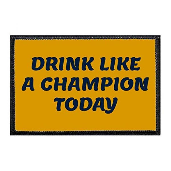 P PULLPATCH Airsoft Morale Patch 1 Drink Like A Champion Today Morale Patch | Hook and Loop Attach for Hats, Jeans, Vest, Coat | 2x3 in | by Pull Patch