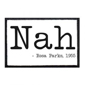 P PULLPATCH Airsoft Morale Patch 1 Nah - Rosa Parks 1955 Morale Patch   Hook and Loop Attach for Hats, Jeans, Vest, Coat   2x3 in   by Pull Patch