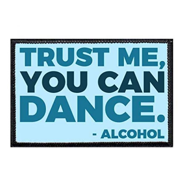 P PULLPATCH Airsoft Morale Patch 1 Trust Me You Can Dance - Alcohol Morale Patch | Hook and Loop Attach for Hats, Jeans, Vest, Coat | 2x3 in | by Pull Patch