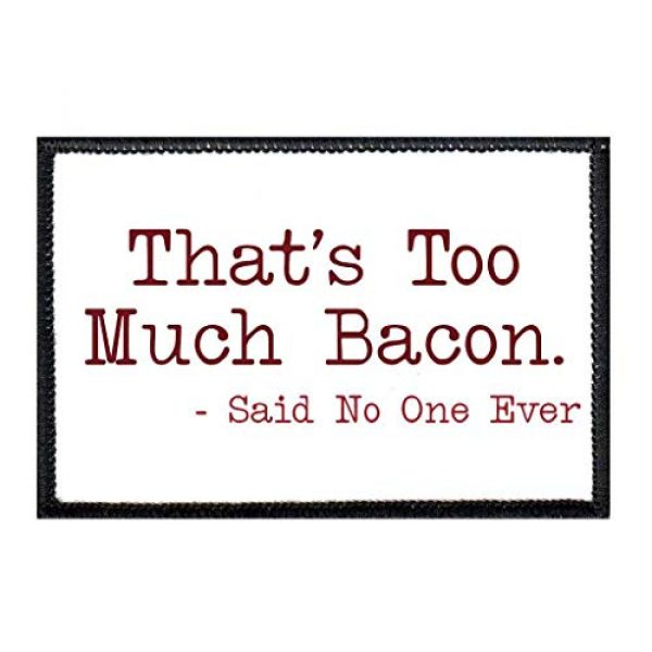 P PULLPATCH Airsoft Morale Patch 1 That's Too Much Bacon - Said No One Ever Morale Patch | Hook and Loop Attach for Hats, Jeans, Vest, Coat | 2x3 in | by Pull Patch