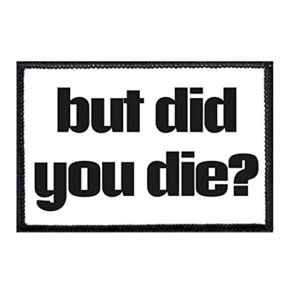P PULLPATCH Airsoft Morale Patch 1 But Did You Die Morale Patch   Hook and Loop Attach for Hats, Jeans, Vest, Coat   2x3 in   by Pull Patch