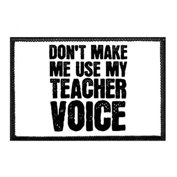 P PULLPATCH Airsoft Morale Patch 1 Don't Make Me Use My Teacher Voice - White Background Morale Patch   Hook and Loop Attach for Hats, Jeans, Vest, Coat   2x3 in   by Pull Patch