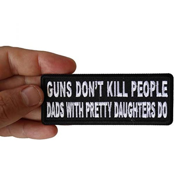 Ivamis Trading Airsoft Morale Patch 3 Guns Don't Kill People Dad's with Pretty Daughters Do Patch - 4x1.5 inch. Embroidered Iron on Patch