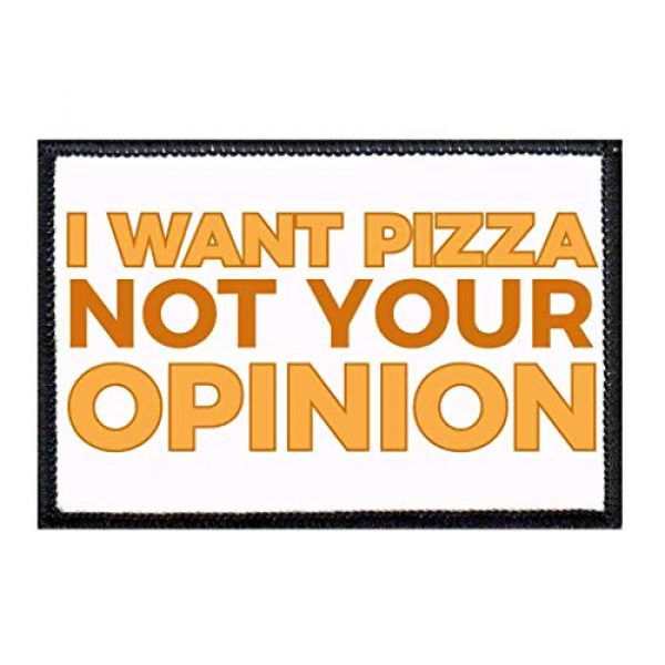 P PULLPATCH Airsoft Morale Patch 1 I Want Pizza Not Your Opinion Morale Patch   Hook and Loop Attach for Hats, Jeans, Vest, Coat   2x3 in   by Pull Patch