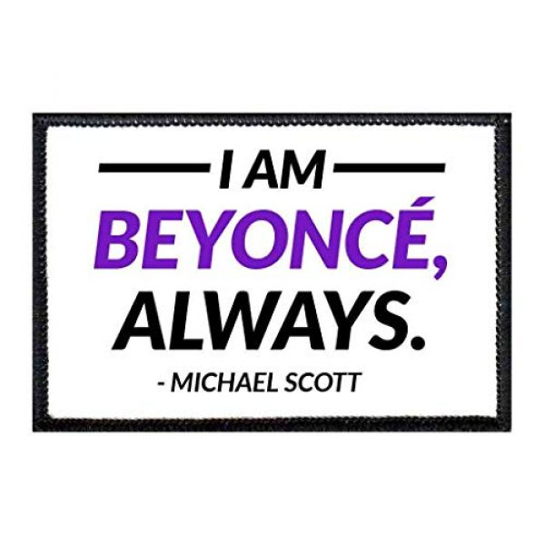 P PULLPATCH Airsoft Morale Patch 1 I Am Beyonce Always Morale Patch   Hook and Loop Attach for Hats, Jeans, Vest, Coat   2x3 in   by Pull Patch