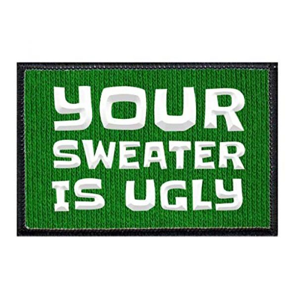 P PULLPATCH Airsoft Morale Patch 1 Your Sweater is Ugly Green Morale Patch   Velcro Attach for Hats, Jeans, Vest, Coat   2x3 in   by Pull Patch