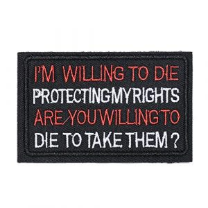 ZHDTW Airsoft Morale Patch 1 ZHDTW Tactical Morale Letter Patches I'm Willing to Die Protecting My Rights, are You Willing to Die to Take Them Decorative Patches with Hook Loop for Bags, Backpacks, Clothing (DT053)