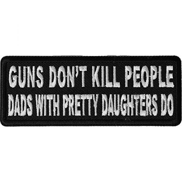 Ivamis Trading Airsoft Morale Patch 1 Guns Don't Kill People Dad's with Pretty Daughters Do Patch - 4x1.5 inch. Embroidered Iron on Patch