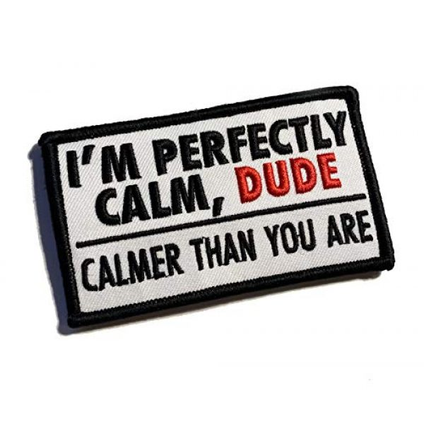 """Empire Tactical USA Airsoft Morale Patch 1 I'm Perfectly Calm Dude, Calmer Than You are - The Big Lebowski Morale Patch 3.5"""" x 2"""" (Hook/Loop) Back"""
