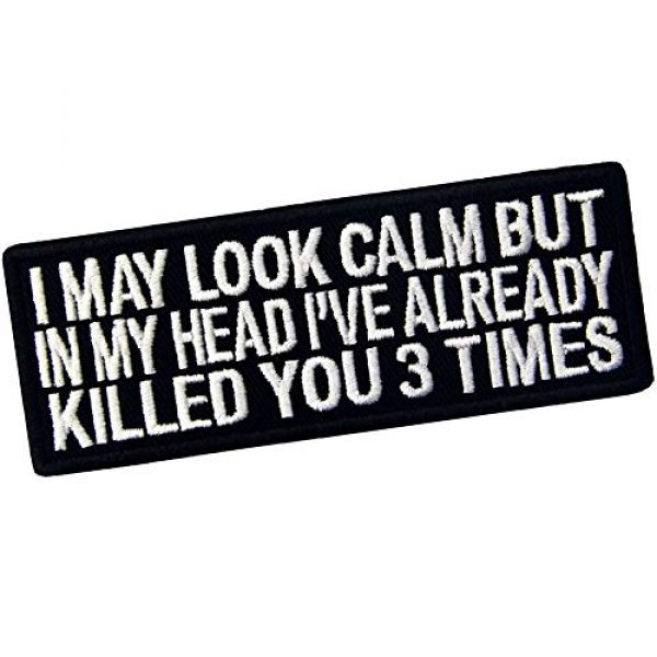 EmbTao Airsoft Morale Patch 3 EmbTao I May Look Clam But in My Head I've Already Killed You 3 Times Patch Embroidered Morale Applique Fastener Hook & Loop Emblem