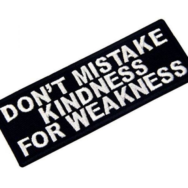 EmbTao Airsoft Morale Patch 3 EmbTao Don't Mistake Kindness For Weekness Embroidered Iron On Sew On Patch