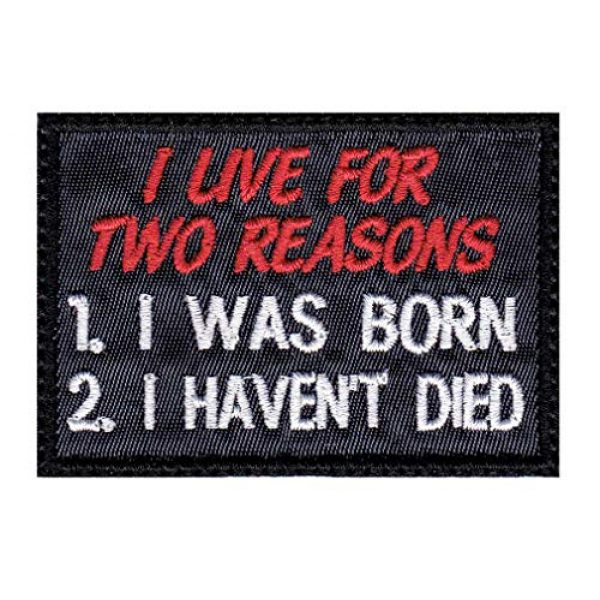 Tactical Patch Works Airsoft Morale Patch 1 I Live For Two Reasons I Was Born I Haven't Died Patch