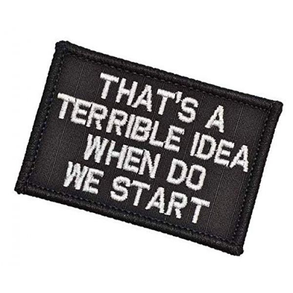 Embroidery Patch Airsoft Morale Patch 3 That's a Terrible Idea When Do We Start Military Hook Loop Tactics Morale Embroidered Patch