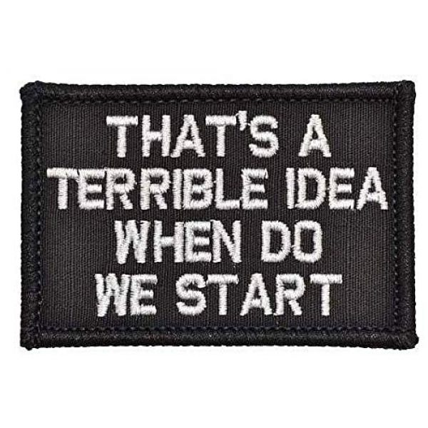 Embroidery Patch Airsoft Morale Patch 1 That's a Terrible Idea When Do We Start Military Hook Loop Tactics Morale Embroidered Patch