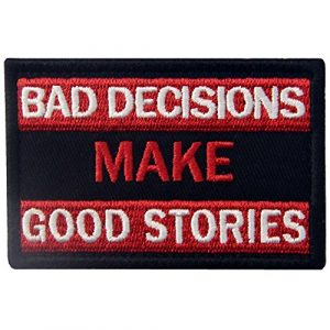 EmbTao Airsoft Morale Patch 1 Bad Decisions Make Good Stories Tactical Patch Embroidered Morale Applique Fastener Hook & Loop Emblem