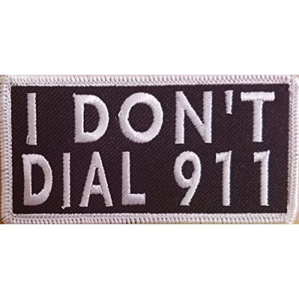 Fast Service Designs Airsoft Morale Patch 1 I Don't DIAL 911 Patch Iron-On Embroidered Applique Patch Tactical Morale Travel Emblem White Border