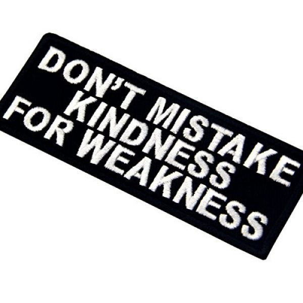 EmbTao Airsoft Morale Patch 4 EmbTao Don't Mistake Kindness For Weekness Embroidered Iron On Sew On Patch