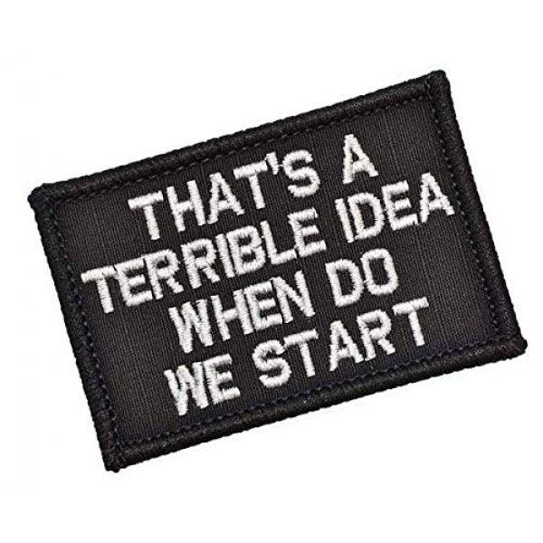 Embroidery Patch Airsoft Morale Patch 2 That's a Terrible Idea When Do We Start Military Hook Loop Tactics Morale Embroidered Patch