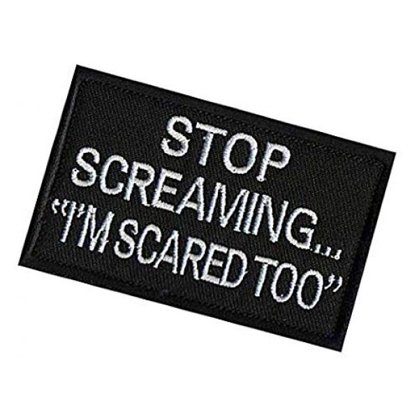 Embroidery Patch Airsoft Morale Patch 3 Stop Screaming I'm Scared Too,Military Hook Loop Tactics Morale Embroidered Patch