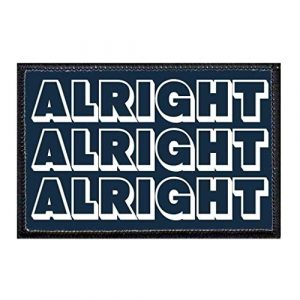 P PULLPATCH Airsoft Morale Patch 1 Alright Alright Alright Morale Patch   Hook and Loop Attach for Hats, Jeans, Vest, Coat   2x3 in   by Pull Patch