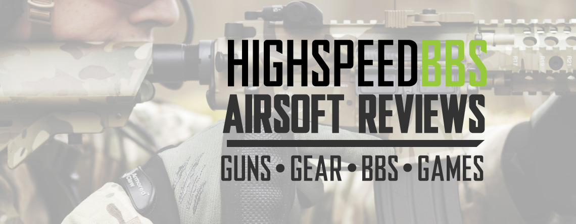 High Speed BBs Airsoft Gun and Gear Reviews