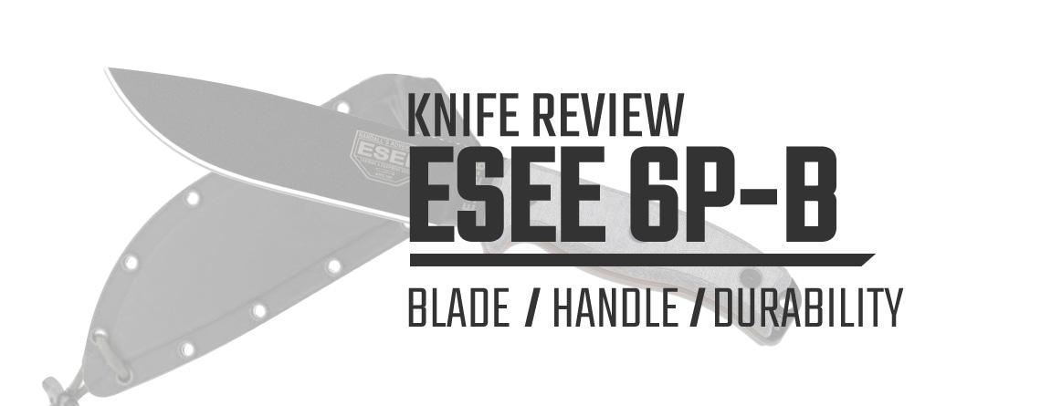 ESEE 6P-B Plain Edge Survival Knife Review