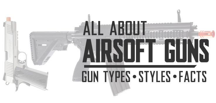 All About Airsoft Guns